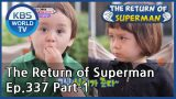 The Return of Superman [Ep.337- Part.1 / ENG / 2020.07.12]