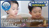 The Return of Superman [Ep.338- Part.2 / ENG / 2020.07.19]