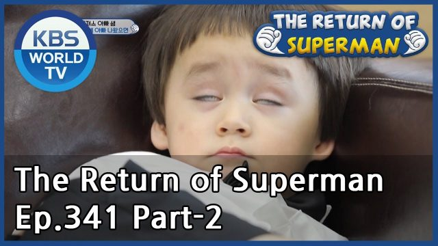 The Return of Superman [Ep.341- Part.2 / ENG / 2020.08.09]