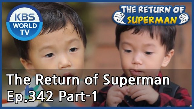 The Return of Superman [Ep.342- Part.1 / ENG / 2020.08.16]